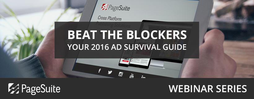 PageSuite Webinar Series: Beat the Blockers – Your 2016 Ad Survival Guide