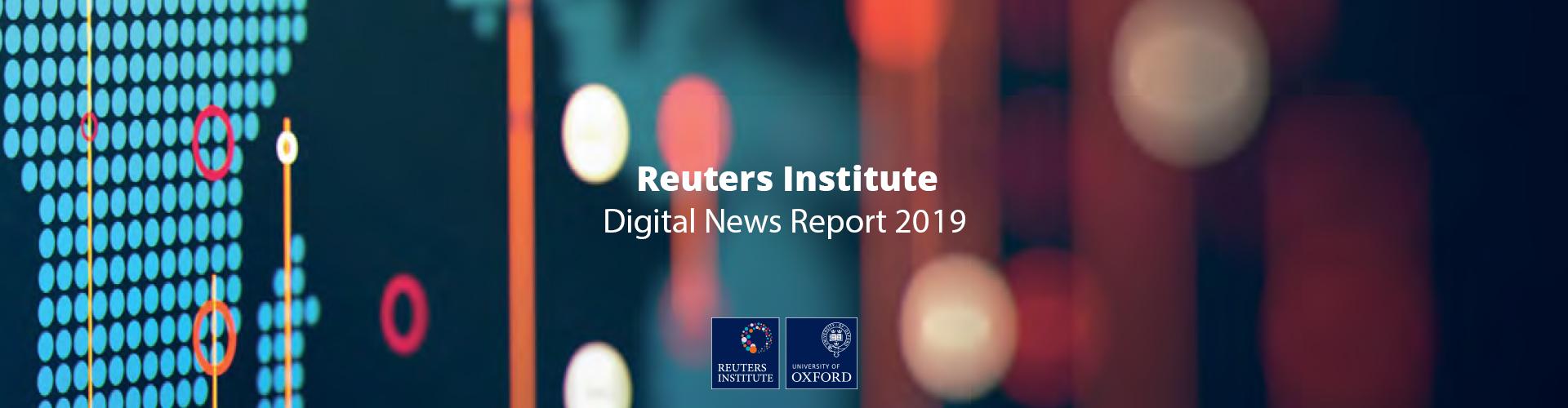 Key Takeaways from Reuters Digital News Report 2019
