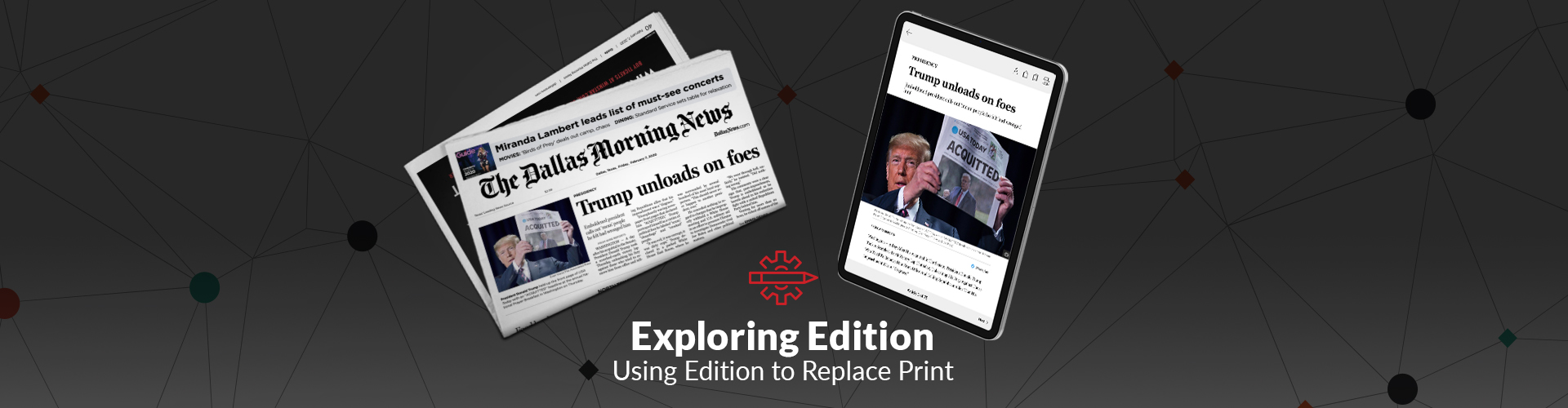 Exploring Edition: Using Edition to Replace Print